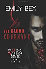 The Blood Covenant: Book One-Part Three of the Medici Warrior Series Paperback