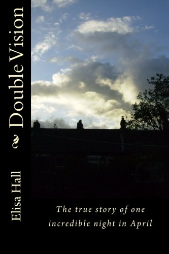 Read Online Double Vision: The true story of an incredible night in April ebook