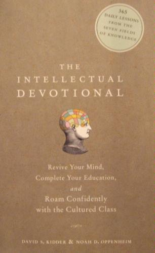 The Intellectual Devotional: Revive Your Mind, Complete Your Education, and Roam Confidently with the Cultured Class by Rodale Inc.