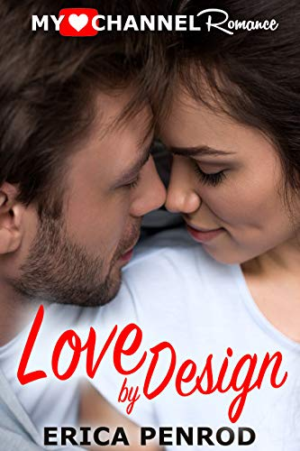 Love by Design (A MyHeartChannel Romance)