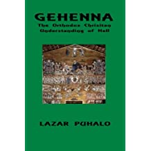 Gehenna: The Orthodox Patristic Understanding of Hell