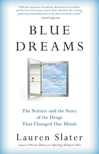 Blue dreams the science and the story of the drugs that changed our blue dreams the science and the story of the drugs that changed our minds by fandeluxe Choice Image