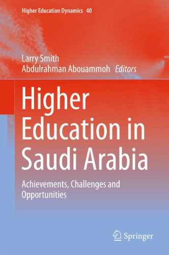 Download Higher Education in Saudi Arabia: Achievements, Challenges and Opportunities: 40 (Higher Education Dynamics) Pdf