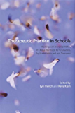 Therapeutic Practice in Schools: Working with the Child Within: A Clinical Workbook for Counsellors, Psychotherapists and Arts Therapists