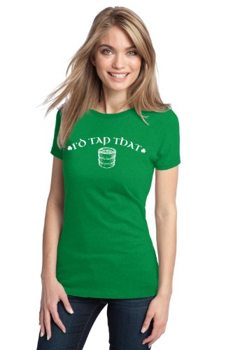I'D TAP THAT [KEG] Ladies' T-shirt / St Patrick's Day Irish Pride Drinking Tee