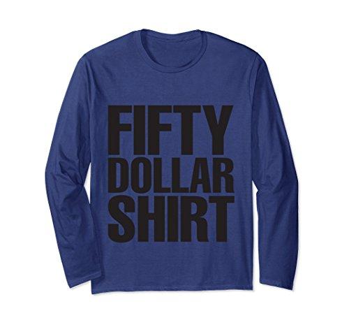 Unisex Fifty Dollar Shirt Funny Tshirt XL: Navy