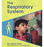 The Respiratory System, Helen Frost, 0736887806