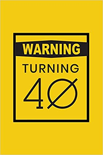 Warning Turning 40: Gag Gift For 40th Birthday ; Funny Gift ...