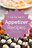 Appetizers: Top 50 Best Appetizer Recipes – The