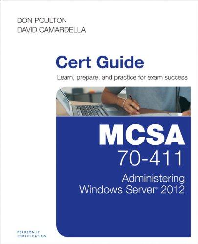 MCSA 70-411 Cert Guide: Administering Windows Server 2012