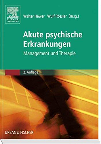 Akute psychische Erkrankungen: Management und Therapie