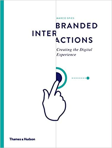 Branded Interactions: Creating the Digital Experience: Marco Spies ...