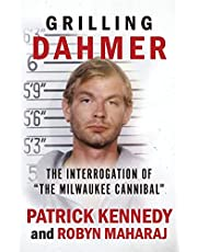 """GRILLING DAHMER: The Interrogation Of """"The Milwaukee Cannibal"""""""