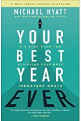 Your Best Year Ever: A 5-Step Plan for Achieving Your Most Important Goals Hardcover