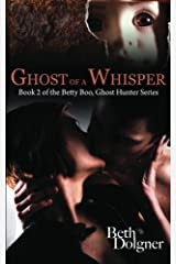 Ghost of a Whisper: Book 2 of the Betty Boo, Ghost Hunter Series Paperback