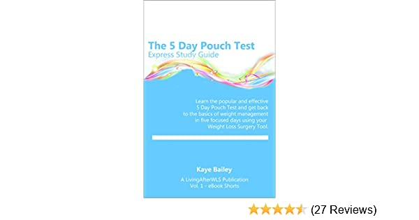 5 Day Pouch Test Express Study Guide: Find your weight loss surgery tool in  five focused days  (LivingAfterWLS eBook Shorts 1)