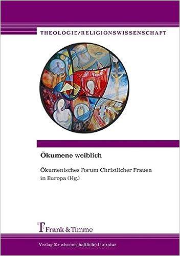 Okumene Weiblich Frauen Uberschreiten Grenzen German Edition Bucking Elisabeth Goksu Cornelia Heiling Inge Liekefett Waltraud Nickel Katharina 9783865962683 Amazon Com Books