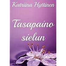 Tasapaino sielun (Finnish Edition)