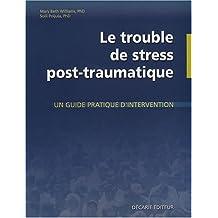 TROUBLE DE STRESS POST-TRAUMATIQUE (LE)