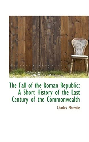 The Fall of the Roman Republic: A Short History of the Last