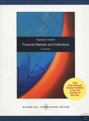 Financial Markets and Institutions. Anthony Saunders, Marcia Millon Cornett