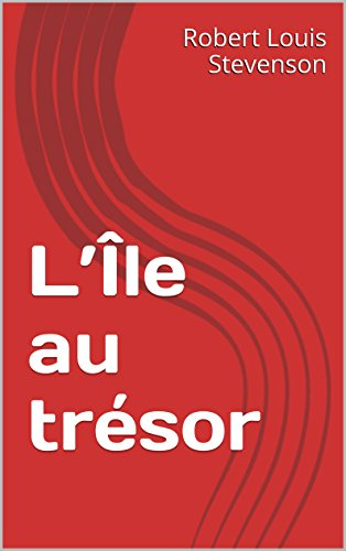 Amazon.com: LÎle au trésor (French Edition) eBook: Robert ...