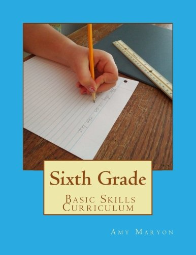 - Sixth Grade Basic Skills Curriculum