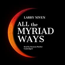 All the Myriad Ways Audiobook by Larry Niven Narrated by Bronson Pinchot
