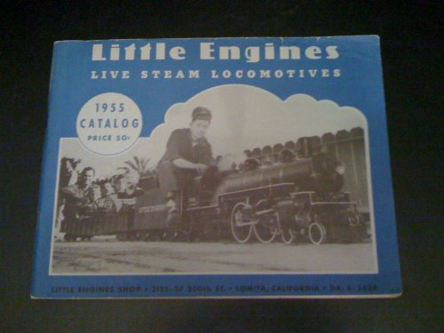 - Little Engines Live Steam Locomotives 1955 Catalog