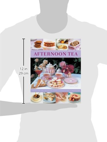 Afternoon Tea: 70 Recipes For Cakes, Biscuits And Pastries, Illustrated With 270 Photographs