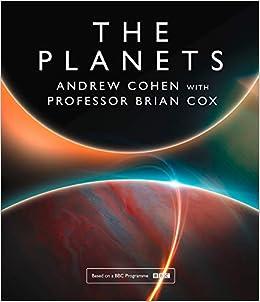 The Planets: Amazon co uk: Professor Brian Cox, Andrew Cohen
