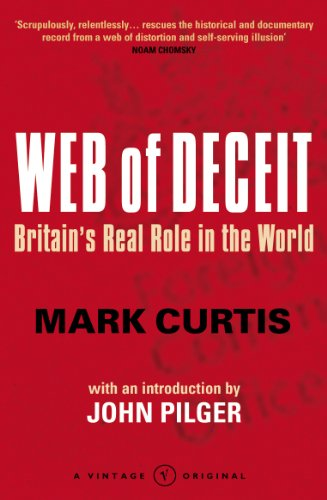 Web Of Deceit: Britain's Real Foreign Policy: Britain's Real Role in the World (Secret Affairs Britains Collusion With Radical Islam)