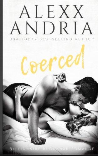 Download Coerced: Blackmailed by the Billionaire (Buchanan Romance) (Volume 1) pdf epub