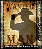 Love Potion®: Wanted MAN - Unscented Pheromone Blend for Men - 1/3 Fl.oz. (10ml)