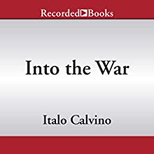 Into the War Audiobook by Martin McLaughlin, Italo Calvino Narrated by Edoardo Ballerini