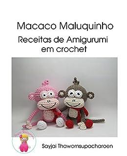 Macaco Maluquinho: Receitas de Amigurumi em crochet eBook
