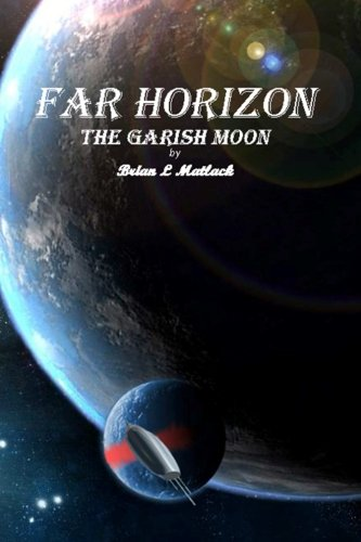 Far Horizon: The Garish Moon