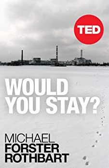 Would You Stay? (TED Books Book 37) by [Rothbart, Michael Forster]