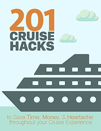 Cruise Hacks: 2019 Ultimate guide to saving Time, Money & Hassle on your Cruise