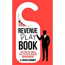 Revenue Playbook: Applying the Simple Rules of Hotel Revenue Management