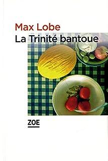 La Trinité bantoue, Lobe, Max