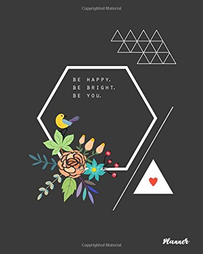 Be Happy Be Bright Be You Planner: For Women Daily Checklist Planner To Do List Journal, 120 Pages - A Fun, Easy Tool to Get Organized High Priority, ... (To Do List Planner For Women) (Volume 2) pdf