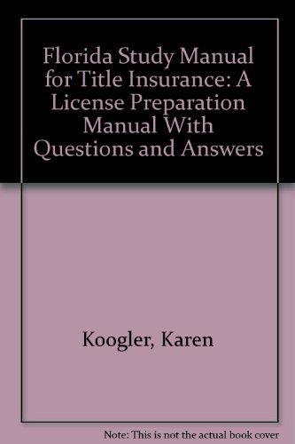 Florida Study Manual for Title Insurance: A License Preparation Manual With Questions and Answers