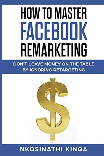 414d8iNR07L - How to Master Facebook Remarketing: Don't Leave Money on the Table by Ignoring Retargeting (Thorndike Nonfiction)