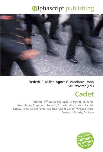 Cadet: Training, Officer Cadet, Civil Air Patrol, St. John  Ambulance Brigade of Ireland, St. John Association for Sri  Lanka, Army Cadet Force, ... Virginia Tech  Corps of Cadets, Military