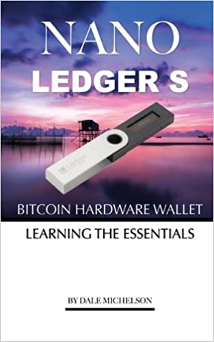 Amazon Ledger Nano S Bitcoin Hardware Wallet Learning The Essentials 9781981955909 Dale Michelson Books