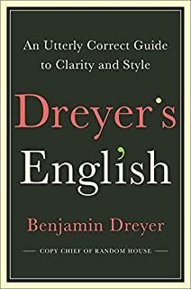 Book Cover: Dreyer's English: An Utterly Correct Guide to Clarity and Style