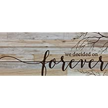 Wall Décor -Rustic Pine - Forever:We decided on fo