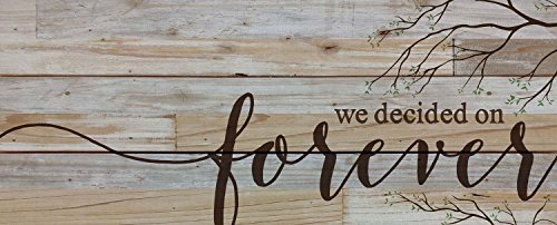 We Decided on Forever 11 x 26 Wood Pallet Wall Art Sign Plaque (Sign Decor)