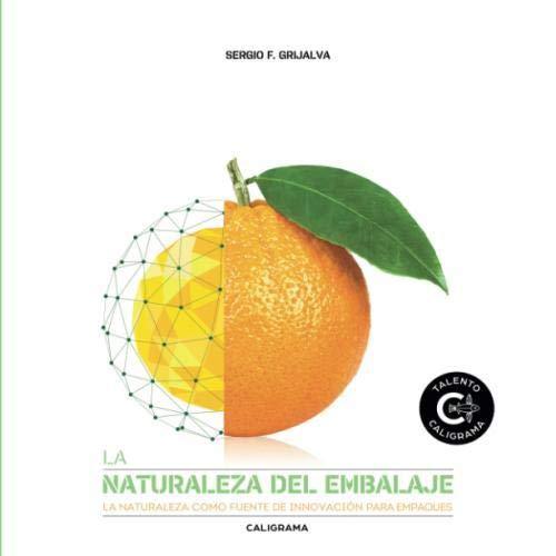 la-naturaleza-del-embalaje-la-naturaleza-como-fuente-de-innovacin-para-empaques-spanish-edition